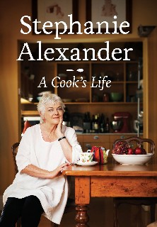 Stephanie Alexander - A Cook's life fresh ideas